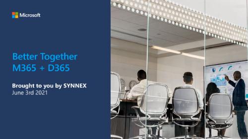 Dynamics 365 & Microsoft 365 #BetterTogether Webinar