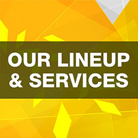 Our Lineup and Services
